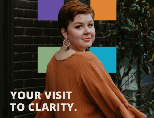 Your Visit to Clarity